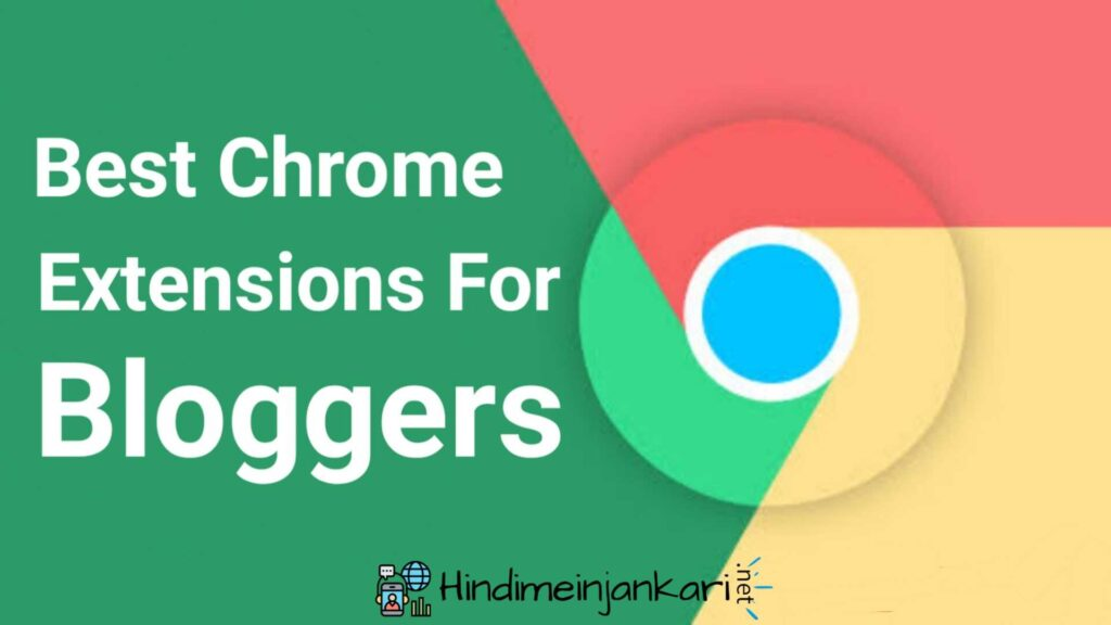 Top 19 Best Chrome Extensions for Bloggers In Hindi 2021