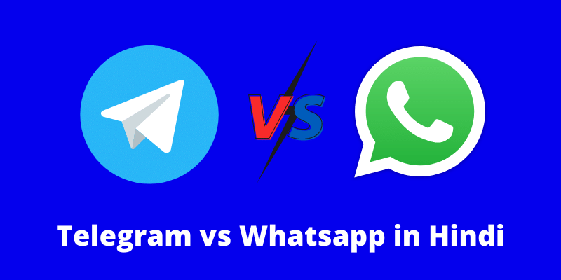 Telegram vs Whatsapp Which is Better in Hindi 2021